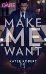 Pre-Order – Make Me Want by Katee Robert