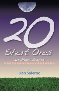20 Short Stories By Dan Salerno