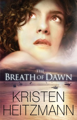 Breath Of Dawn by Kristen Heitzmann