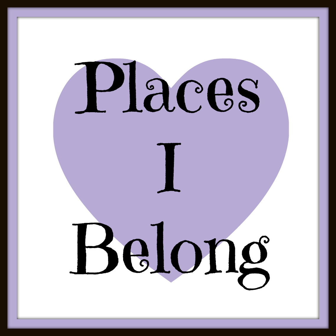 Places I Belong
