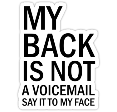 My Back Is Not A Voicemail . . .