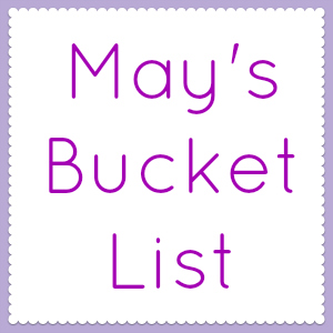 May Bucket List