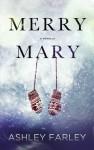 Merry Mary by Ashley Farley