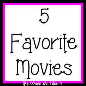 5 Favorite Movies
