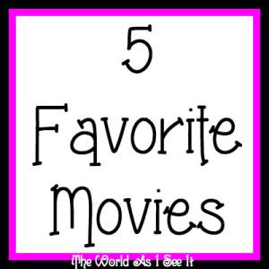 5 Favorite Movies
