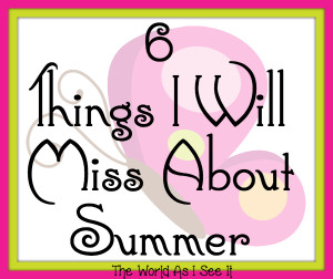 6 Things I Will Miss About Summer