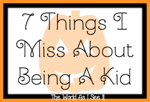7 Things I Miss