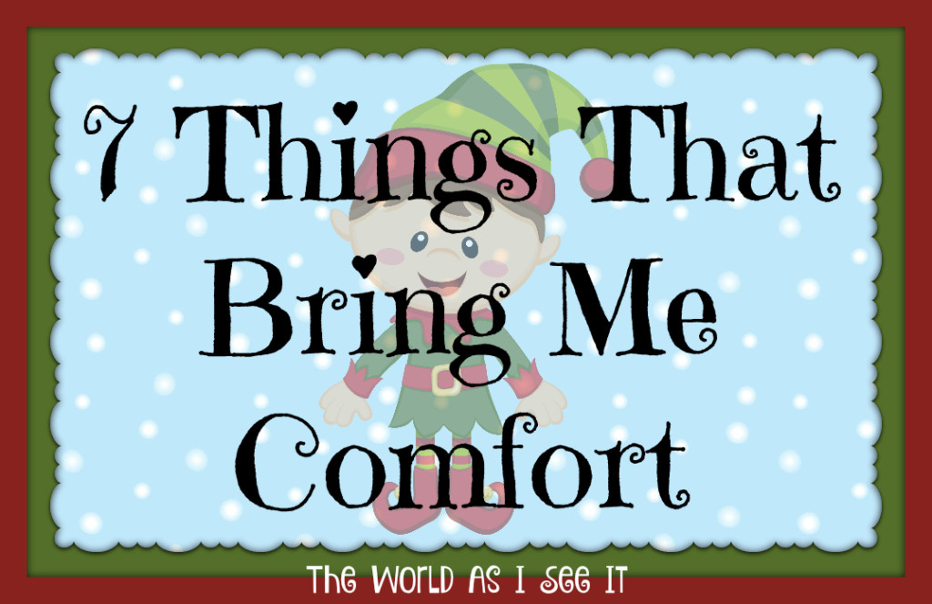 7 Things That Bring Me Comfort