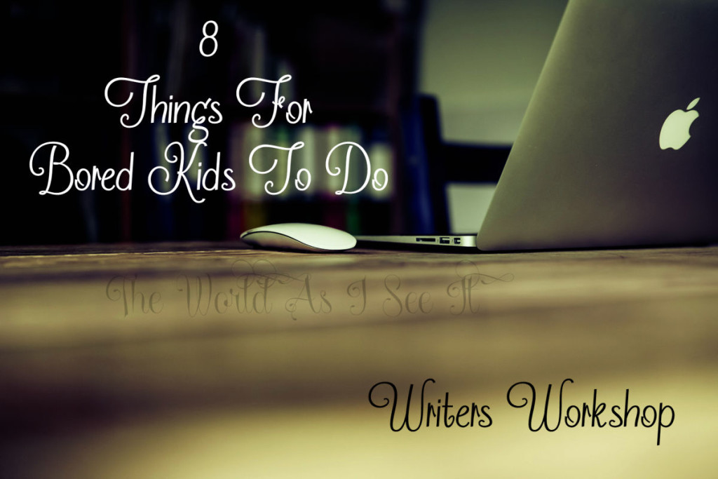 8 Things For Bored Kids To Do