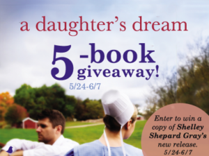 A Daughter's Dream by Shelley Shepard Gray Giveaway