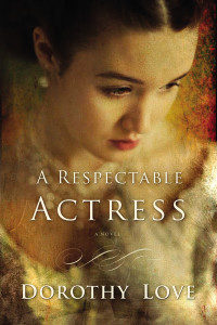 A Respectable Actress by Dorothy Love