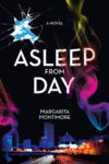 Asleep From Day by Margarita Montimore