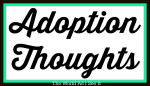 Adoption Thoughts: Things People Say