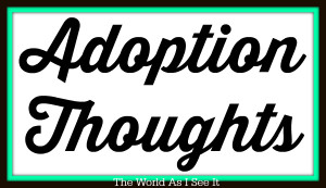 Adoption Thoughts