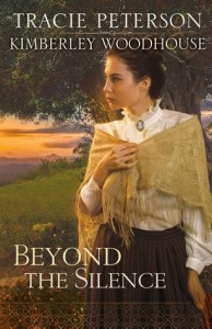 Beyond The Silence by Tracie Peterson and Kimberley Woodhouse