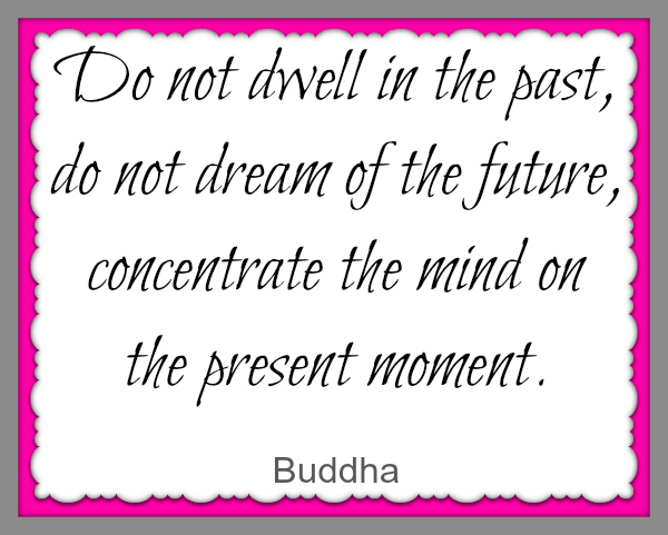 Buddha Quote Past Present Future