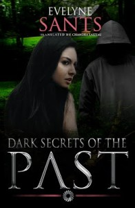 Dark Secrets Of The Past by Evelyne Sants