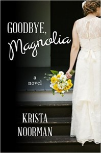 Goodbye, Magnolia by Krista Noorman