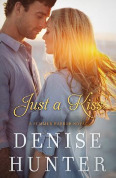 just-a-kiss-by-denise-hunter