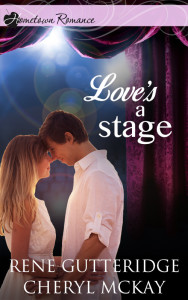 Love's a Stage by Rene Gutteridge & Cheryl McKay