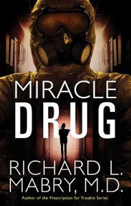 Miracle Drug by Dr. Richard Mabry