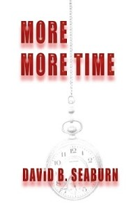 More More Time by David B. Seaburn