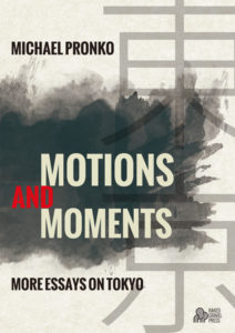 motions-moments-more-essays-on-tokyo-by-michael-pronko