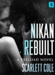 Nikan Rebuilt by Scarlett Cole