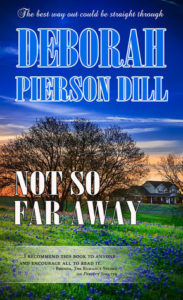 Not So Far Away by Deborah Pierson Dill