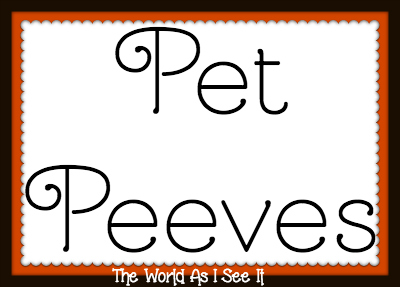 Pet Peeves