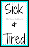 Sick & Tired