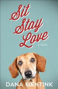 Sit Stay Love by Dana Mentink