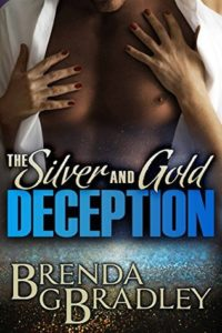 The Silver & Gold Deception by Brenda G Bradley