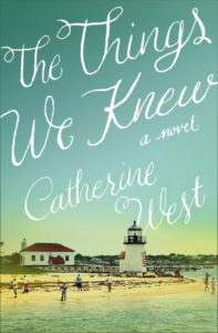 The Things We Knew by Catherine West