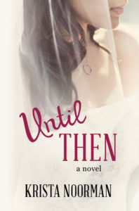 Until Then by Krista Noorman