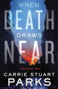 When Death Draws Near by Carrie Stuart Parks