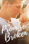 A Promise Broken by Anissa Garcia